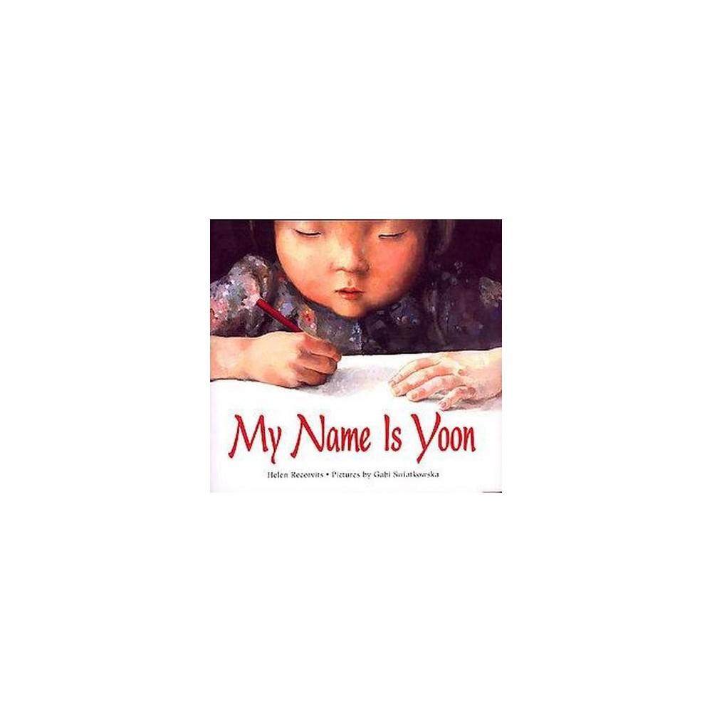 My Name Is Yoon ( Ezra Jack Keats New Illustrator Award) (Hardcover)