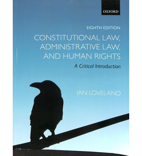 Constitutional Law, Administrative Law, and Human Rights : A Critical Introduction -  (Paperback) - image 1 of 1