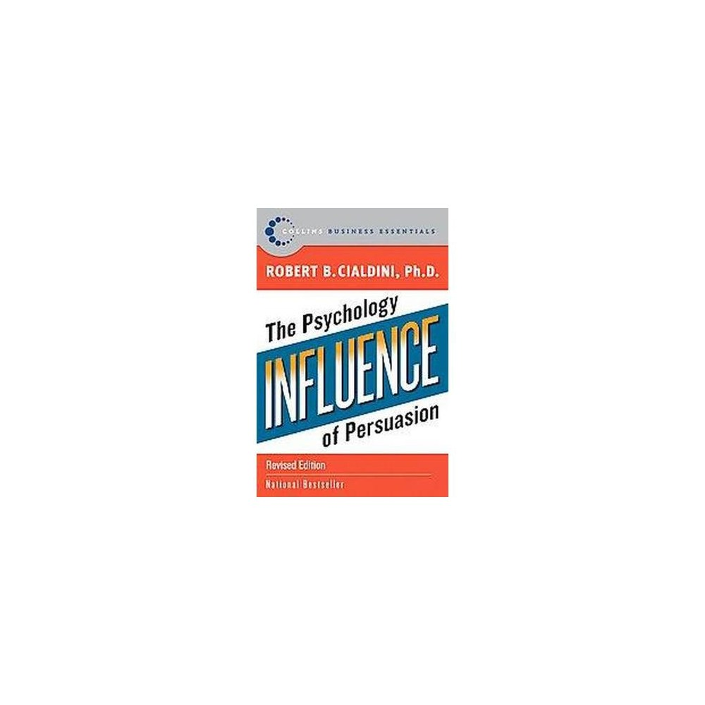 Influence : The Psychology of Persuasion (Paperback) (Robert B. Cialdini)