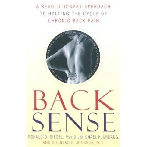 Back Sense - by  Ronald D Siegel & Michael Urdang & Douglas R Johnson (Paperback) - image 1 of 1