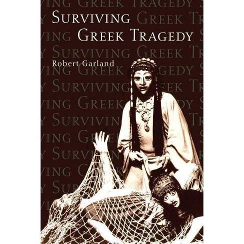 Surviving Greek Tragedy - by  Robert Garland (Paperback) - image 1 of 1