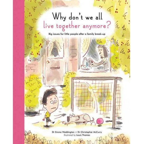 Why Don't We All Live Together Anymore? : Big Issues for Little People After a Family Break-up (School - image 1 of 1