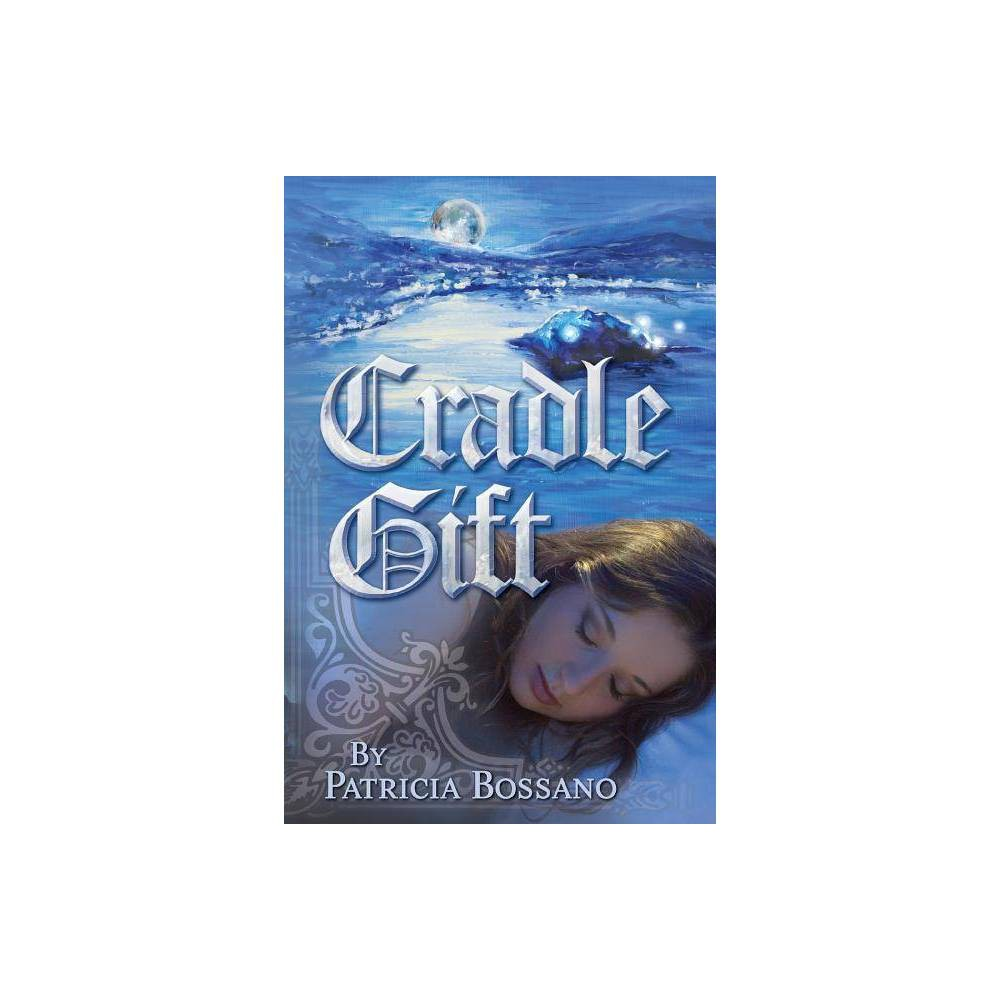 Cradle Gift Faerie Legacy By Patricia Bossano Paperback