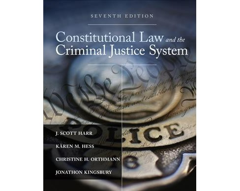 Constitutional Law and the Criminal Justice System (Hardcover) (J. Scott Harr & Ph.D. Ku00e4ren M. Hess - image 1 of 1