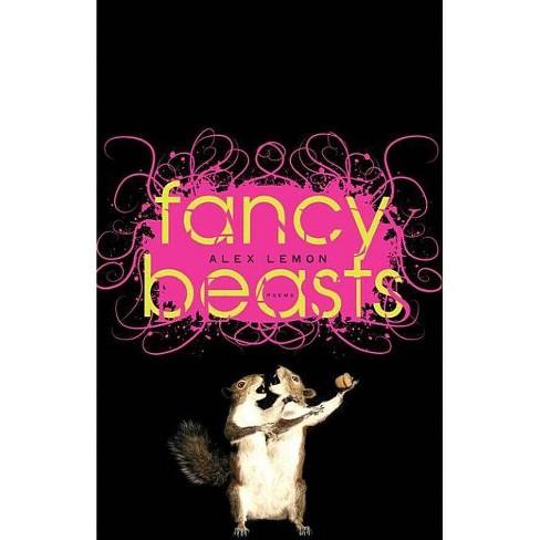 Fancy Beasts - by  Alex Lemon (Paperback) - image 1 of 1