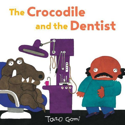 The Crocodile and the Dentist - by  Taro Gomi (Hardcover) - image 1 of 1