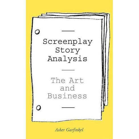 Screenplay Story Analysis - by  Asher Garfinkel (Paperback) - image 1 of 1