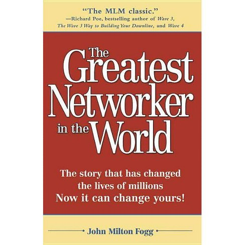 The Greatest Networker in the World - by  John Milton Fogg (Paperback) - image 1 of 1
