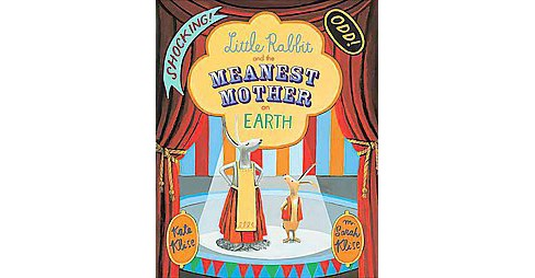 Little Rabbit and the Meanest Mother on Earth (Reprint) (Paperback) (Kate Klise) - image 1 of 1