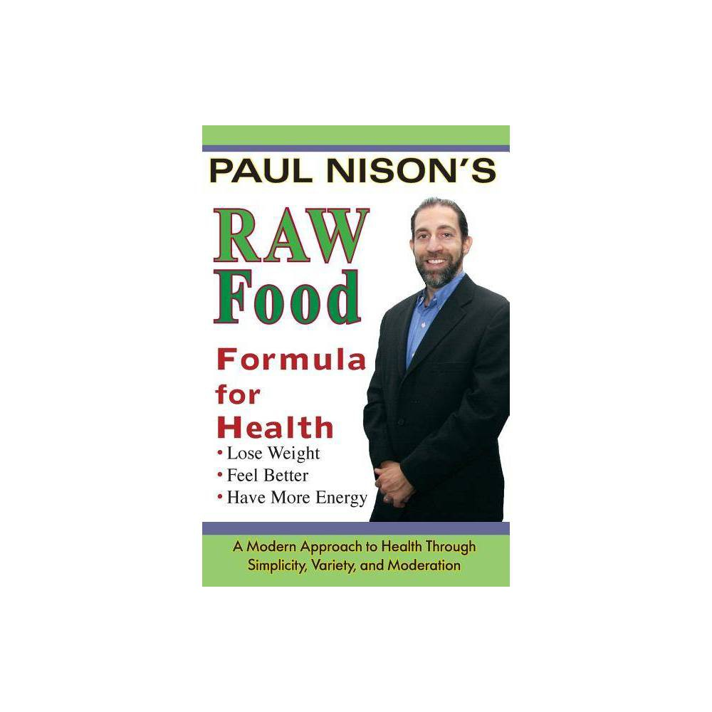 Raw Food Formula for Health - by Paul Nison (Paperback)