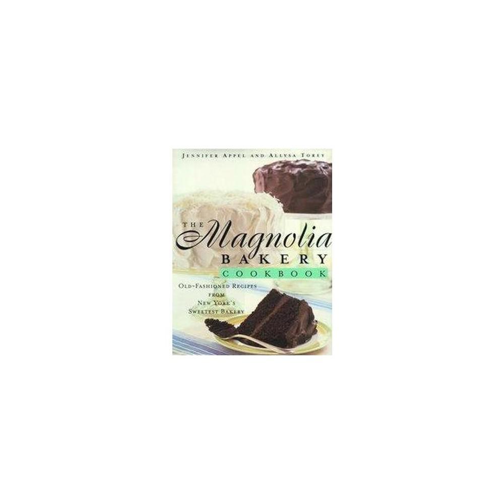 Magnolia Bakery Cookbook : Old-Fashioned Recipes from New York's Sweetest Bakery (Hardcover) (Jennifer