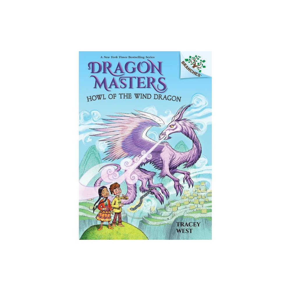 Howl Of The Wind Dragon Branches Book Dragon Masters 20 Library Edition 20 By Tracey West Hardcover
