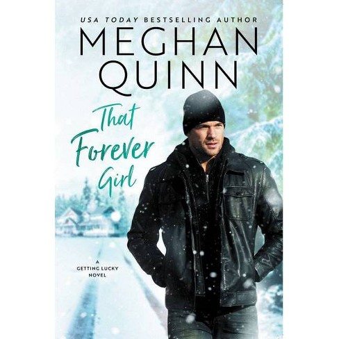 That Forever Girl - (Getting Lucky) by  Meghan Quinn (Paperback) - image 1 of 1