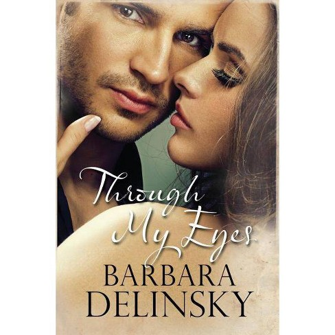 Through My Eyes - by  Barbara Delinsky (Hardcover) - image 1 of 1