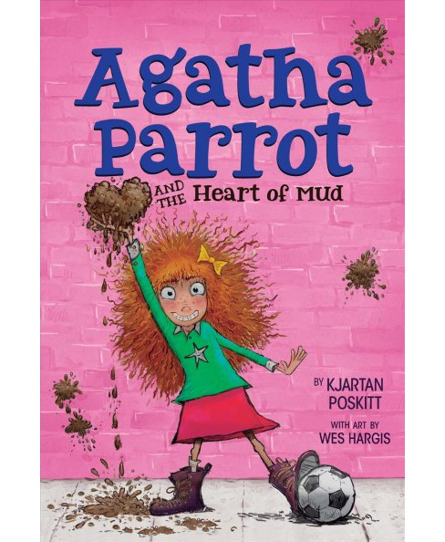 Agatha Parrot and the Heart of Mud (Reprint) (Paperback) (Kjartan Poskitt) - image 1 of 1