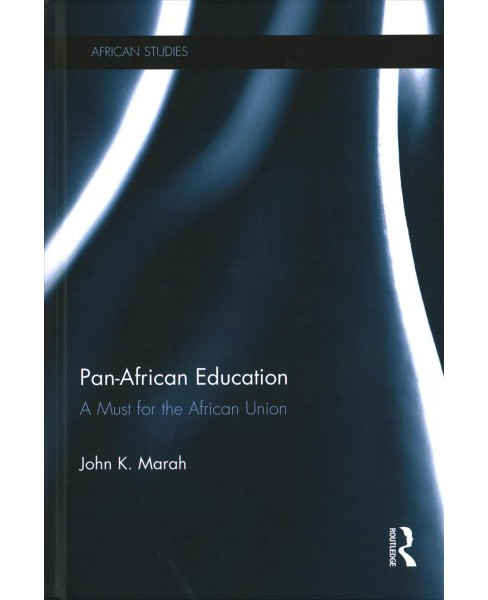 Pan-African Education : A Must for the African Union (Hardcover) (John Karefah Marah) - image 1 of 1