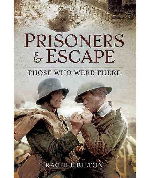Prisoners and Escape : Those Who Were There (Paperback) (Esther Bilton & Rachel Bilton) - image 1 of 1