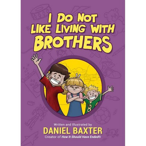 I Do Not Like Living with Brothers - by  Daniel Baxter (Hardcover) - image 1 of 1