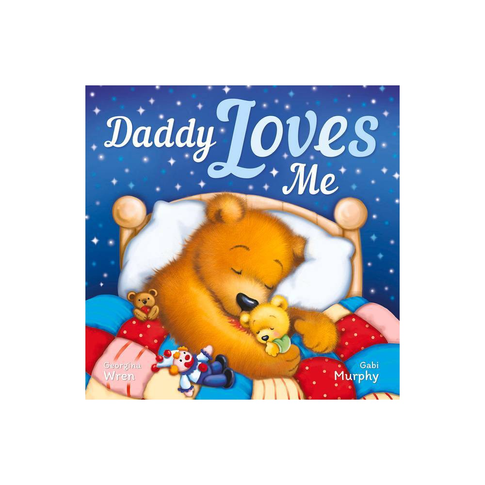 Daddy Loves Me Padded Picture Storybook By Georgina Wren Hardcover