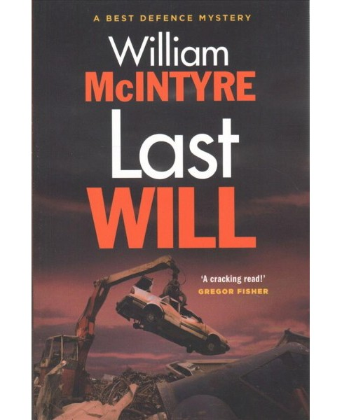 Last Will -  (Best Defence Mystery) by William McIntyre (Paperback) - image 1 of 1