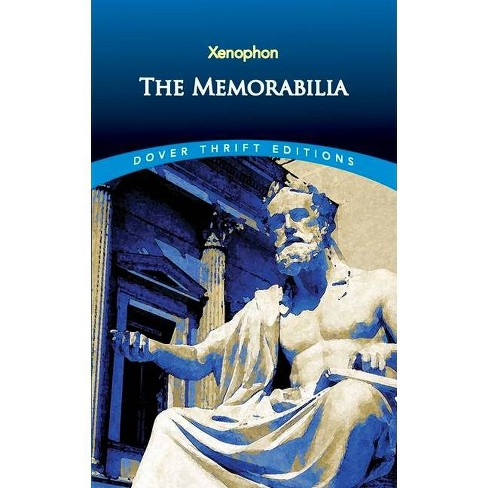 The Memorabilia - (Dover Thrift Editions) by  Xenophon (Paperback) - image 1 of 1