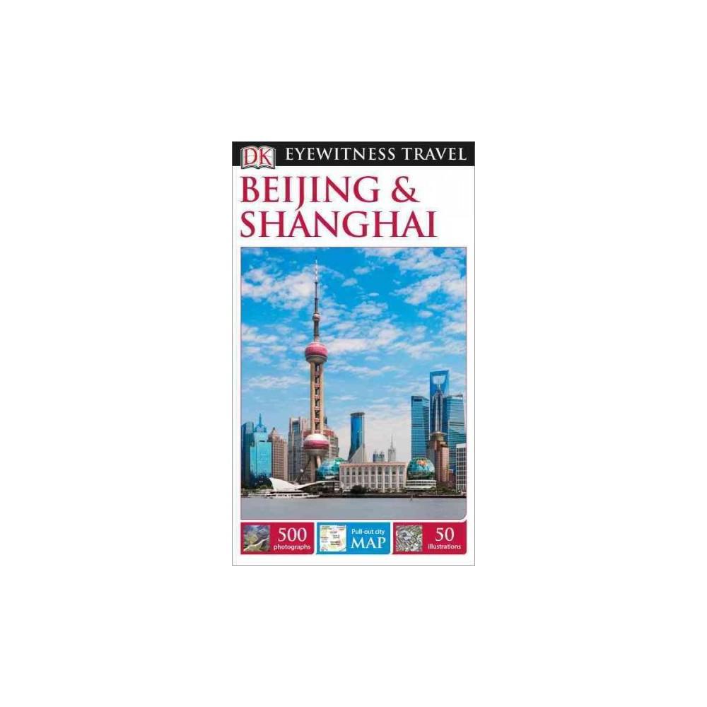 Dk Eyewitness Beijing & Shanghai (Revised) (Paperback) (Peter Neville-Hadley)