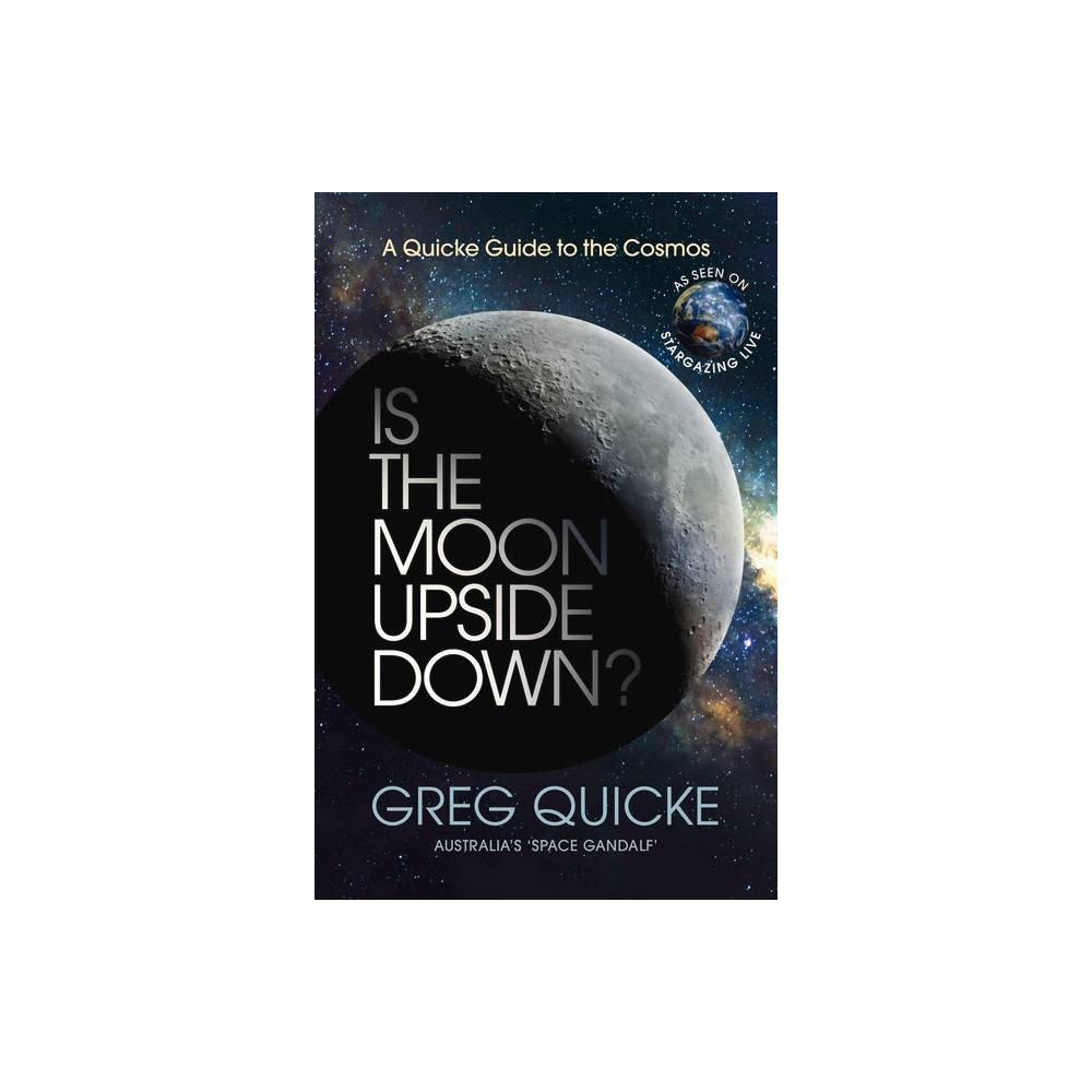 Is The Moon Upside Down By Greg Quicke Paperback