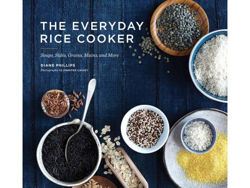 Everyday Rice Cooker : Soups, Sides, Grains, Mains, and More (Paperback) (Diane Phillips) - image 1 of 1