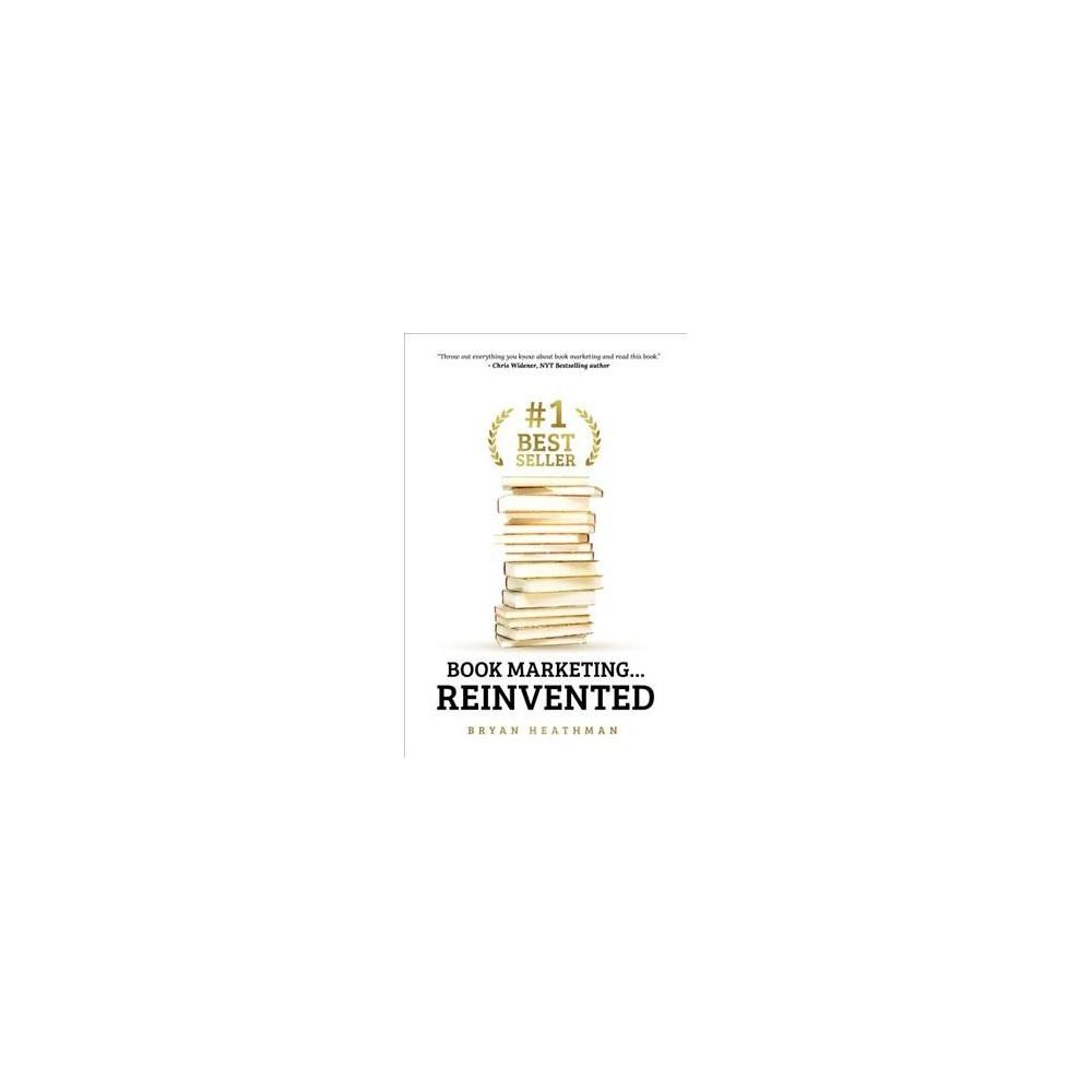 #1 Best Seller : Book Marketing… Reinvented - by Bryan Heathman (Hardcover)