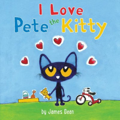 I Love Pete the Kitty (Board Book)(James Dean)