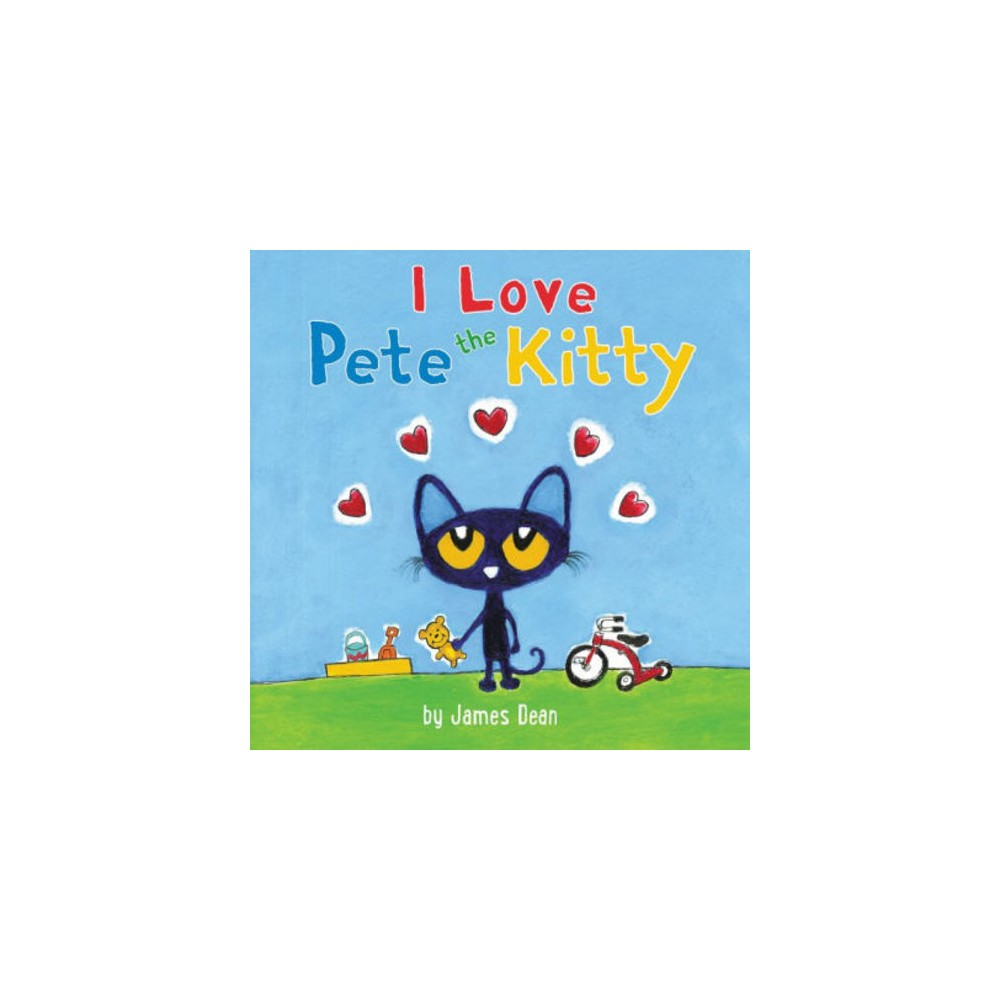 I Love Pete the Kitty (Board Book) (James Dean)