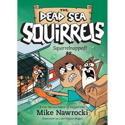 Squirrelnapped! - (Dead Sea Squirrels) by  Mike Nawrocki (Paperback)