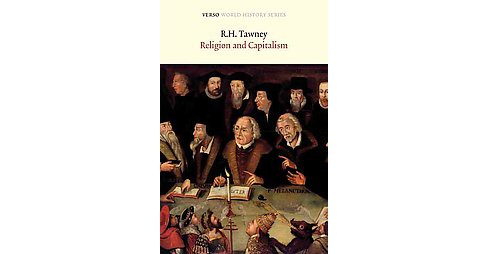 Religion and the Rise of Capitalism : A Historical Study (Reprint) (Paperback) (R. H. Tawney) - image 1 of 1