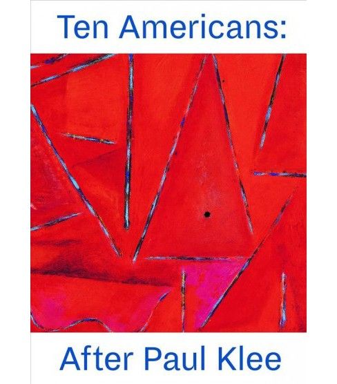 Ten Americans : After Paul Klee (Hardcover) - image 1 of 1