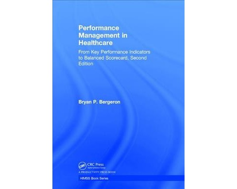 Performance Management in Healthcare : From Key Performance Indicators to Balanced Scorecard - image 1 of 1