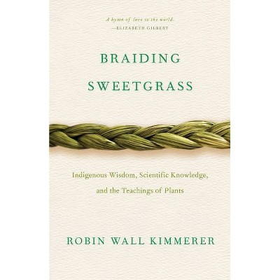 Braiding Sweetgrass - by  Robin Wall Kimmerer (Paperback)