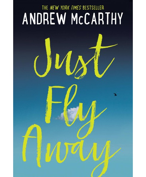 Just Fly Away -  Reprint by Andrew McCarthy (Paperback) - image 1 of 1