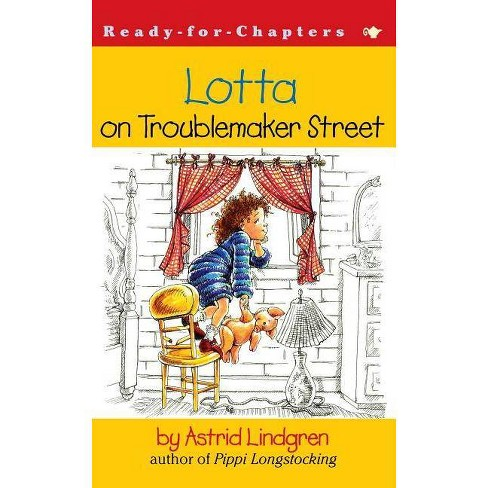 Lotta on Troublemaker Street - (Ready-For-Chapters) by  Astrid Lindgren (Paperback) - image 1 of 1