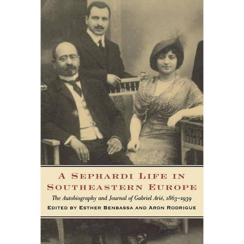 A Sephardi Life in Southeastern Europe - (Samuel and Althea Stroum Book (Paperback)) (Paperback) - image 1 of 1
