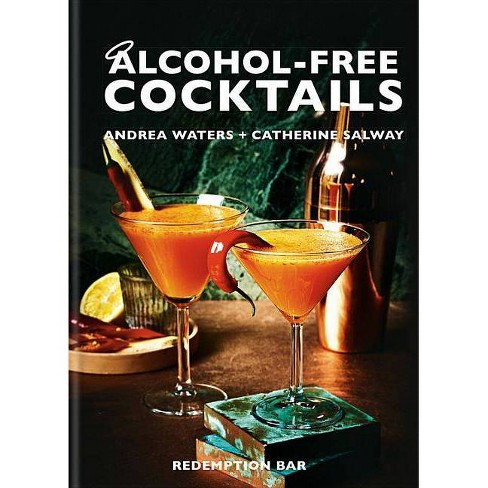 Alcohol-Free Cocktails - by  Catherine Salway & Andrea Waters (Hardcover) - image 1 of 1