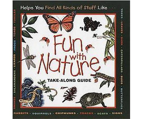Fun With Nature : Take-Along Guide (Hardcover) (Mel Boring & Diane L. Burns & Leslie A. Dendy) - image 1 of 1