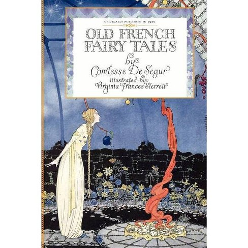 Old French Fairy Tales - by  Sophie Segur (Paperback) - image 1 of 1