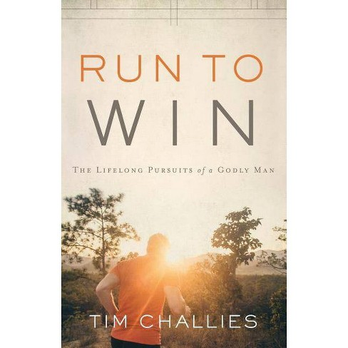 Run to Win - by  Tim Challies (Paperback) - image 1 of 1