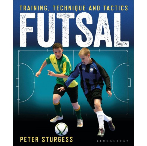 Futsal : Training, Technique and Tactics -  by Peter Sturgess (Paperback) - image 1 of 1