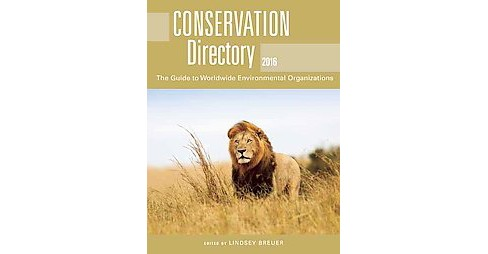 Conservation Directory 2017 : The Guide to Worldwide Environmental Organizations (Paperback) - image 1 of 1