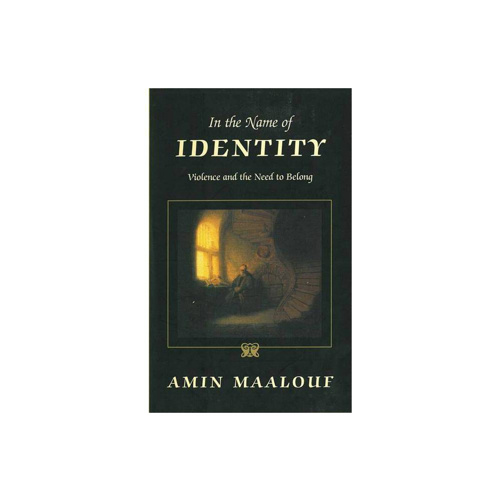 In The Name Of Identity By Amin Maalouf Paperback
