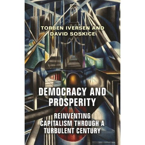 Democracy and Prosperity - by  Torben Iversen & David Soskice (Hardcover) - image 1 of 1