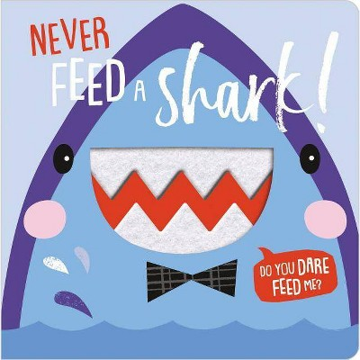 Never Feed a Shark! - BRDBK (Hardcover)