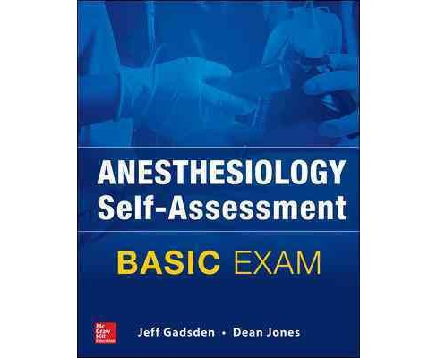 Anesthesiology Self-assessment and Board Review : Basic Exam (Student) (Paperback) (Jeff Gadsden & Dean - image 1 of 1