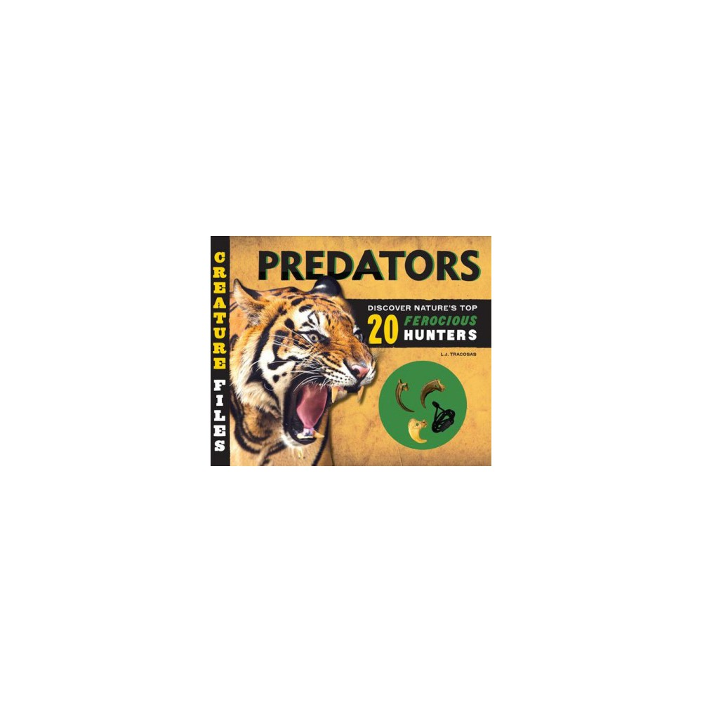 Predators : Discover 20 of Nature's Most Ferocious Hunters (Hardcover) (L. J. Tracosas)